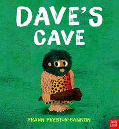 Dave loves his cave. Inside is decorated EXACTLY the way he likes it. Outside there is a lovely spot for a fire and the grass is always lovely and green. But, Dave is unhappy. What if there might be an even better cave out there? And off he sets in search of a new home. But it turns out that good caves are hard to find