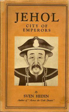 Jehol City Of Emperors. SVEN HEDIN.