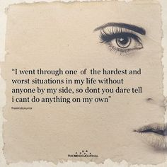 60 Ideas quotes sad alone ptsd True Quotes, Great Quotes, Quotes To Live By, Motivational Quotes, Inspirational Quotes, Qoutes, Not Perfect Quotes, On My Own Quotes, Citation Force