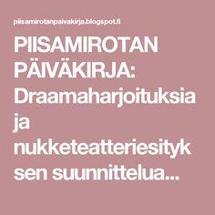 PIISAMIROTAN PÄIVÄKIRJA: Draamaharjoituksia ja nukketeatteriesityksen suunnittelua... Drama, Puppet, School, Theater, Theatres, Dramas, Drama Theater, Teatro