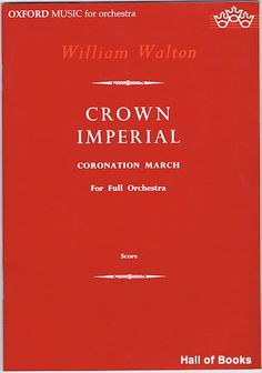 Crown Imperial: Coronation March (1937) by William Walton