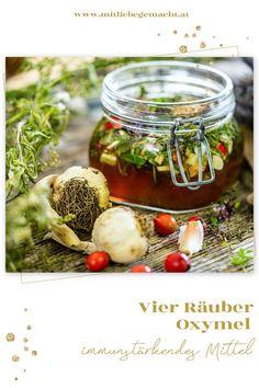 Immunstärkendes Oxymel selber machen - Rezept für Vierräuberessig - altes Rezept mit vielen Kräutern, die uns in der kalten Jahreszeit stärken #immunsystem #gesund #mitliebegemacht #kräuterrezept