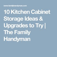10 Kitchen Cabinet Storage Ideas & Upgrades to Try | The Family Handyman