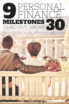 Whether you're in your 20's, 30's or 50's, you need to make these 9 Personal Finances Milestones happen before you cam move on to bigger and better things.  If you're striving to hit these by 30, even better!  http://www.retiredby40blog.com/2013/11/18/9-personal-finance-milestones-everyone-should-achieve-before-30/