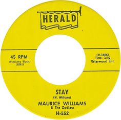 Stay. Maurice Williams and the Zodiacs