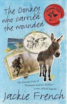 Booktopia has The Donkey Who Carried the Wounded, The Famous Story of Simpson and His Donkey - a True Anzac Legend by Jackie French. Buy a discounted Paperback of The Donkey Who Carried the Wounded online from Australia's leading online bookstore. Remembrance Day Art, Good Books, My Books, Anzac Day, Australia Day, The Donkey, World War One, The Ranch, Historical Fiction