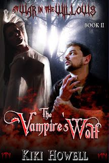 The Vampire's Wolf, At War in the Willows Series Book II - Coming July 2102 Paranormal, Erotic Romance, Novella, Series
