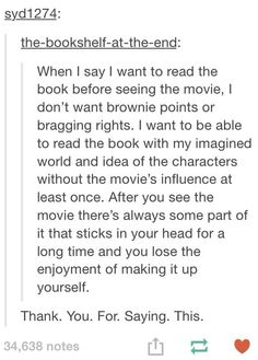 I need to read the book before I see the movie.