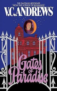 Book #74 of 2016 Gates of Paradise by V.C. Andrews (Casteel #4)