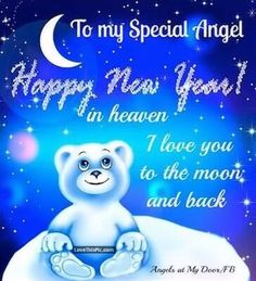 To My Special Angel Happy New Year In Heaven miss you missing you in memory new year happy new year new years quotes new year quotes new years comments happy new year quotes happy new years quotes new years in heaven missing you new years quotes Miss You Mum, I Love You Mom, Missing My Husband, Pet Loss Grief, Loved One In Heaven, Birthday In Heaven, Christmas In Heaven, Christmas Wishes, Heaven Quotes