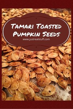 Try this recipe for savory and slightly spicy Tamari Toasted Pumpkin Seeds