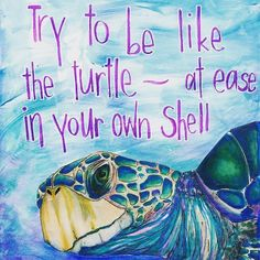 mixed media art journal page using alcohol markers, spectrum noir pencils and paints. love the spectrum noir turtle digi stamp! ~Turtle medicine for grounding. Life Quotes Love, Great Quotes, Me Quotes, Motivational Quotes, Inspirational Quotes, Daily Quotes, Funny Quotes, Mantra, Turtle Quotes
