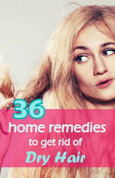 Try these effective home remedies to get rid of dry hair and have healthy scalp with manageable locks.