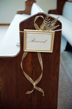 Pew reserved sign. Wedding gold decor