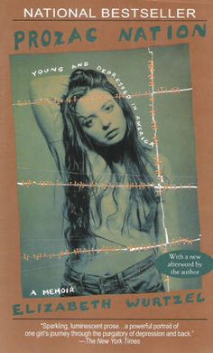 Prozac Nation by Elizabeth Wurtzel - I've already posted a book by this author so I think it's safe to say that I really admire her work. This auto-biographical novel discusses the pains of being depressed and addicted to pills. I Love Books, Good Books, Books To Read, My Books, Prozac Nation, Book Nerd, Book Club Books, The Book, Reading Lists