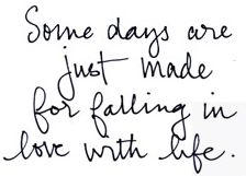 some days are just made for falling in love with life