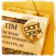 Are you a Plant Geek? Get your plant button at the Spring Meadow booth #MANTS < @Proven Winners Plants / @Tim Wood
