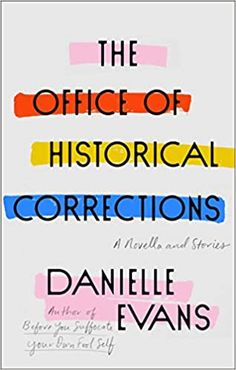 The Office of Historical Corrections: A Novella and Stories by Danielle Evans The Reader, Elena Ferrante, Miss Usa, Denzel Washington, Washington Dc, Virginia Woolf, Johnny Cash, Black Man, Tandem