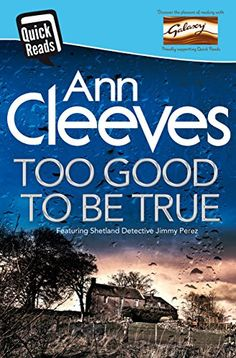 Too Good To Be True (Quick Reads 2016) by Ann Cleeves https://www.amazon.co.uk/dp/B015D17F1C/ref=cm_sw_r_pi_dp_x_M9b7xbH1Q05R6