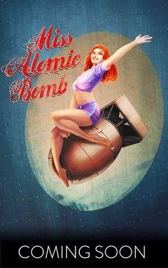 Miss Atomic Bomb tattoo :encore une jolie affiche avec une fille sexy Pin Up Girl Vintage, Retro Pin Up, Vintage Pins, Pinup Art, Pin Up Girls, Dibujos Pin Up, Bd Art, Fallout Art, Pin Up Tattoos