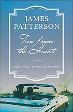LARGE PRINT  Two from the Heart: James Patterson, Frank Costantini: 9780316468909: