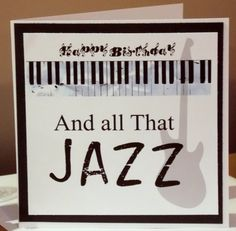 All That Jazz Muisc Keys Happy Birthday Card by thesparklyfairy, £2.00