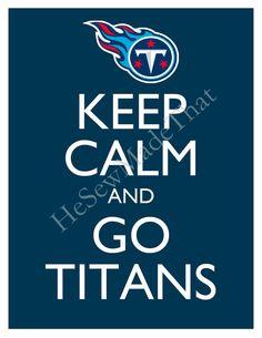 Keep Calm and Go Titans