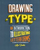 Drawing Type: An Introduction to Illustrating Letterforms - Part inspiration and part workbook, these hand-drawn type of images will inspire and excite any designer to draw and explore type. Typography Letters, Typography Design, Hand Lettering, Buch Design, Graphic Design Books, Hand Drawn Type, Book Drawing, Illustrations, Books To Buy