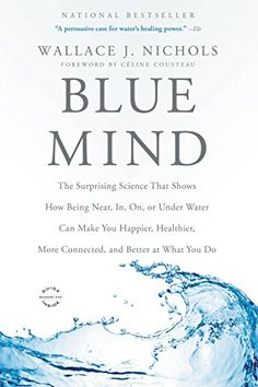 12 best ocean books images on pinterest ocean the ocean and oceans blue mind the surprising science that shows how being near in on fandeluxe Choice Image