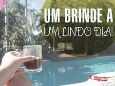 Um brinde a um lindo dia! #brinde #lindo #dia #bomdia
