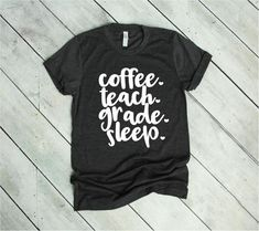 894fdc0c3 Coffee Teach Grade Sleep Missy LuLu's Teacher Shirts Teacher Tees Teaching  Humor, Teaching Style,