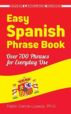 Dover Language Guides Spanish: Easy Spanish Phrase Book NEW EDITION : Over 700 Phrases for Everyday Use by Pablo Garcia Loaeza Paperback, New Edition) for sale online Spanish Phrases, Spanish Vocabulary, Spanish Words, Spanish Language Learning, How To Speak Spanish, Teaching Spanish, Funny Spanish, Learn Spanish, Mexican Spanish