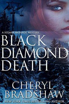 Black Diamond Death (Sloane Monroe Book 1) by Cheryl Brad... https://www.amazon.com/dp/B004RCNW2U/ref=cm_sw_r_pi_dp_x_XYfgAb9HPS7MM