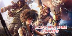 E3 2017: EA, Ubisoft, Bethesda Best game trailers