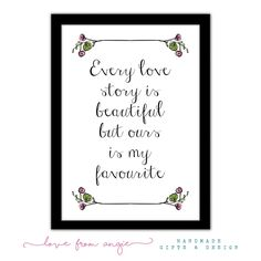 Every Love Story Is Beautiful But Ours Is My Favourite - Framed A4 Print
