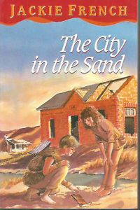 The City in the Sand (Children of the Valley, #2) by Jackie French - Junior Library