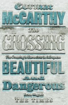 The Crossing  Author: Cormac McCarthy  Publication Date: November 30, 1999  Genre: Fiction  Design Info:  Designer: David Pearson