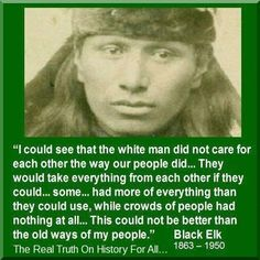 Famous Native American Quotes | Quote ~ Black Elk 1863 - 1950 was a famous ... | Native american prov ...