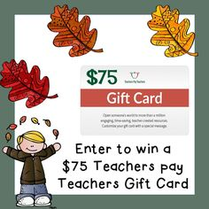 October 6th - 13th!!!An Apple For The Teacher: Monthly $75 Teachers pay Teachers Gift Card Giveaway!