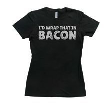 Womens I'd Wrap that in Bacon TShirt