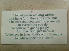 I don't believe in Santa, but this a good quote non the less.