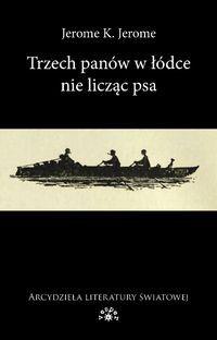 Okładka książki Trzech panów w łódce, nie licząc psa