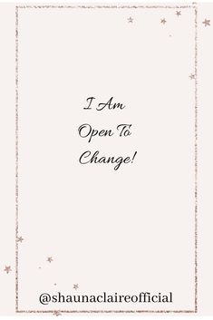 """Your Daily Affirmations with Shauna Claire. """" I am open to change"""" If you love this then don't forget to like, pin, comment and share. You can find out more about Shauna Claire via her website Alternative Therapies, Alternative Health, Inspirational Quotes For Women, Motivational Quotes, Love You, My Love, Daily Affirmations, Woman Quotes, Te Amo"""