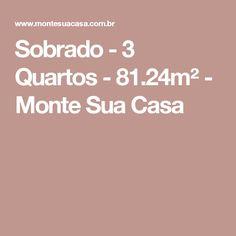 Sobrado - 3 Quartos - 81.24m² - Monte Sua Casa