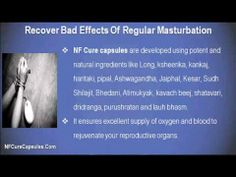 This video describes about how to recover from the bad effects caused by regular masturbation in males. You can find more detail about NF Cure Capsules, Shilajit Capsules and Mast Mood Oil at http://www.nfcurecapsules.com