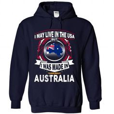 I MAY LIVE IN THE USA BUT I WAS MADE IN AUSTRALIA (2016) T-SHIRTS, HOODIES (36.99$ ==►►Click To Shopping Now) #i #may #live #in #the #usa #but #i #was #made #in #australia #(2016) #Sunfrog #SunfrogTshirts #Sunfrogshirts #shirts #tshirt #hoodie #sweatshirt #fashion #style
