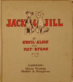 """JACK AND JILL"" by Cecil ALDIN and May BYRON - Vintage children's book (1914)"
