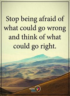 10 Behaviors That Keep People From Finding Relationships That Work Stop being afraid of what could go wrong and think of what could go right. Positive Stories, Positive Thoughts, Positive Quotes, Life Thoughts, Negative Thoughts, Positive Attitude, Uplifting Quotes, Motivational Quotes, Inspirational Quotes