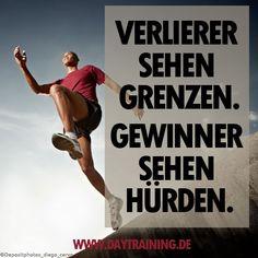 Verlierer sehen Grenzen. Gewinner sehen Hürden. #Daytraining #Fitness #Training #Motivation