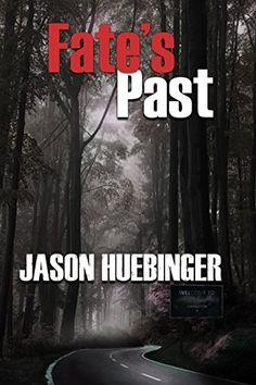 FATE'S PAST by Jason Huebinger https://www.amazon.com/dp/B01D1YODG8/ref=cm_sw_r_pi_dp_aXhGxb07PMT1J